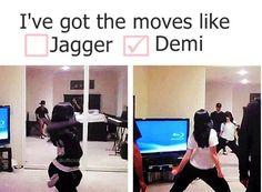Moves like Demi