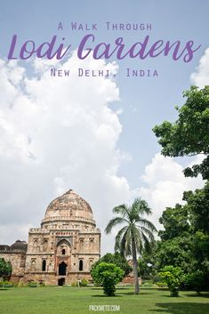 More than just a garden, explore Lodi Gardens in New Delhi, India to see tombs, a mosque and so much more. // via @packmeto