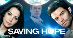 Saving Hope - New summer TV series, descriptions, dates and times!