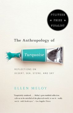 The Anthropology of Turquoise.