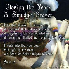 End of year ritual - a smudge prayer Smudging Prayer, Sage Smudging, Spiritual Cleansing, Smudge Sticks, New Energy, Book Of Shadows, Thing 1, Reiki, Spelling