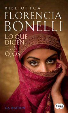 Lo Que Dicen Tus Ojos by Florencia Bonelli ( esta portada del libro es absolutamente desconocida para mi)
