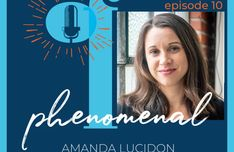 Speaking of Phenomenal Podcast Episode 010: The healing power of the arts with Amanda Lucidon