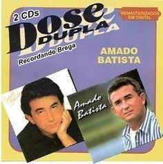 Amado Batista  – Dose Dupla – Ano – 85 e 95