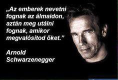Álmok és irígység Arnold Schwarzenegger, Work Quotes, Daily Motivation, Psychology, Motivational Quotes, Funny, Life, Universe, Vans
