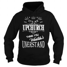 I Love UPCHURCH,UPCHURCHYear, UPCHURCHBirthday, UPCHURCHHoodie, UPCHURCHName, UPCHURCHHoodies T shirts