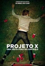 videosjnunes.com filmes hd desfrute da qualidade*: PROJETO X – UMA FESTA FORA DE CONTROLE (DUBLADO)