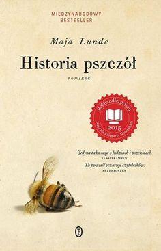 """Maja Lunde, """"Historia pszczół: powieść"""", przeł. Anna Marciniakówna, Wydawnictwo Literackie, Kraków 2016. 516 stron"""