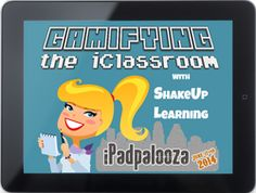 Gamifying the iClassroom - iPadpalooza 2014 - from Shake Up Learning - nice slideshow promoting the use of gaming in the classroom using iPads.