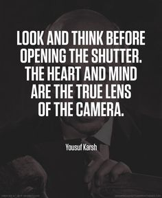 Look and think before opening shutter. The heart and mind are the true lens of the camera. Photography Themes, Quotes About Photography, Love Photography, Camera Photography, Photography Flowers, Photography Portraits, Photography Projects, Creative Photography, Lifestyle Photography
