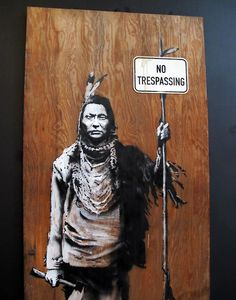A great work by Bansky, which shows how he takes an object (Like the No Trespassing Sign) & turns it into a statement & work of art.