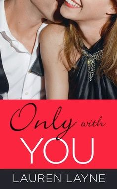 Smitten with Reading: Only with You by Lauren Layne