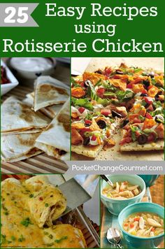 25 Easy Recipes using Rotisserie Chicken on PocketChangeGourmet.com