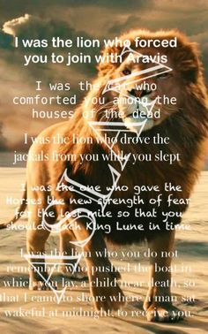Aslan: The Horse and His Boy. I've got to read these again! This quote is one of my favorites.