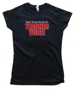 915b8fdc Womens Don't Make Me Use My Teacher Voice - Tee Shirt Gildan Softstyle Black