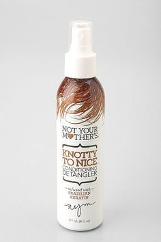 Not Your Mother's hair detangler infused with keratin protein! The best stuff and you can get it for $5 at Walmart!