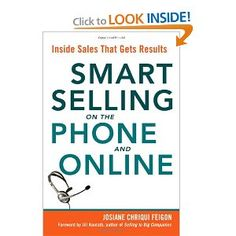 "The world of selling keeps changing, and inside sales professionals are on the front line. More than ever, they need powerful tools to open stronger, build trust faster, handle objections better, and close more sales. Based on the author's ""TeleSmart 10 System for Power Selling"", ""Smart Selling on the Phone and Online"" pinpoints the ten skills essential to high-efficiency, high-success performance. Combining an accessible text with clear graphics and step-by-step processes, ""Smart Selling on…"