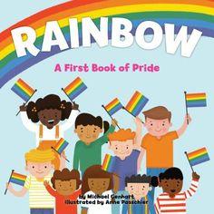 Rainbow: A First Book of Pride Rainbow Family, Rainbow Flag, Rainbow Colors, Bright Colors, Rainbow Room, Rainbow Pride, Colours, Free Pdf Books, Free Ebooks