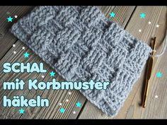 Schal mit Korbmuster häkeln - Anfänger geeignet - YouTube