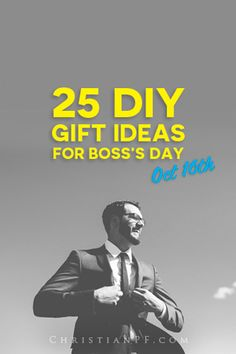 Boss's Day is October 16th! So if you are looking for some #gift ideas for your Boss, look no further than these 25 #DIY ideas! http://christianpf.com/gift-ideas-for-bosss-day/