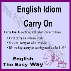 Carry on with your __________.  1. work 2. cooking 3. both  #EnglishIdiom