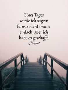Nice sayings One day I will say: It was probably not always easy, but I did it. Informations About Schöne Sprüche … Motivational Quotes For Life, Inspiring Quotes About Life, Positive Quotes, Life Quotes, Inspirational Quotes, Romantic Love Quotes, Self Love Quotes, Best Quotes, German Quotes