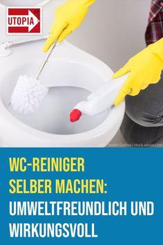 WC-Reiniger selber machen: umweltfreundlich und wirkungsvoll Make toilet cleaners yourself: environmentally friendly and effective – Utopia.