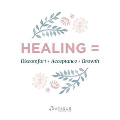 Healing is difficult and uncomfortable. It just is. And whatever timeline you're on for accepting that discomfort, or even just a small part of that discomfort, is right for you. Take your time. Growth is not a race. How are you growing right now?