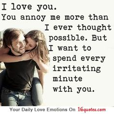 lol, yes and that is a very annoying thought too but I do love him ;)