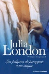 Julia London - Los peligros de perseguir a un duque