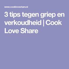 3 tips tegen griep en verkoudheid |       Cook Love Share