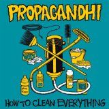 Propagandhi - How To Clean Everything Anniversary Edition) [Album] - Kinds Of Music, Music Is Life, John Yates, Cover Songs, 20th Anniversary, Great Bands, Vinyl, Etiquette, Punk Rock