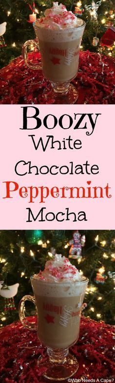 Boozy White Chocolate Peppermint Mocha | Who Needs A Cape? A pepperminty…