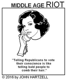 Telling republicans to vote their conscience is like telling bald people to comb their hair.