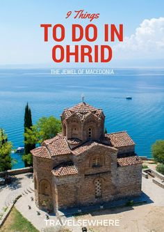9 Things To Do in Ohrid, The Jewel of Macedonia via @travelsewhere
