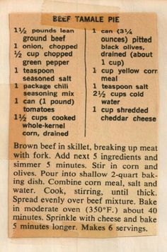 """moms favorite beef tamale pie recipe Growing Up, Christmastime Meant """"Tamaletime"""" For The Kikers And living in San Antonio meant we had easy access to some of the best hand-made tamales on the planet. This tamale pie recip… Retro Recipes, Old Recipes, Vintage Recipes, Cooking Recipes, Victorian Recipes, Freezer Recipes, Blender Recipes, Fast Recipes, Freezer Cooking"""