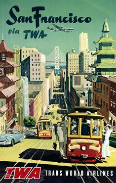 San Francisco via TWA poster by D. Klein - Beautiful Vintage Posters Reproductions. This American travel poster features a street car heading down a hill towards the Golden Gate Bridge through Chinatown. Giclee Advertising Print. Classic Travel Posters