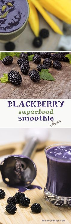 Blackberry superfood smoothie ideas by Trinity #blackberries #cleaneating…