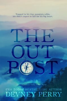 Scaricare o Leggere Online The Outpost Libri Gratis (PDF ePub - Devney Perry, Trapped in his tiny mountain cabin, she didn't expect to fall for his big heart. Exposing a prominent criminal family. Best Books Of 2017, 2017 Books, Meant To Be Together, Romance Books, Bestselling Author, Good Books, Novels, Ebooks, Book Displays