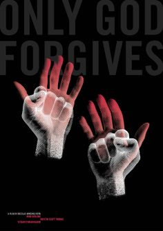 Only God Forgives movie poster by Secretly Swedish: http://letskisstomakeitreal.com/