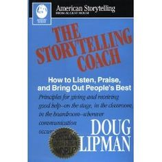 Storytelling Coach: How to Listen, Praise, and Bring out People's Best (American Storytelling) [Hardcover] by Doug Lipman