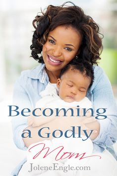 Becoming a Godly Mom...this is a great article!!