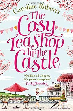 The Cosy Teashop in the Castle de Caroline Roberts https://www.amazon.es/dp/0008125414/ref=cm_sw_r_pi_dp_JAJLxbHPNF8RC