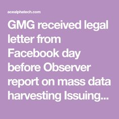 GMG received legal letter from Facebook day before Observer report on mass data harvesting Issuing a warning to the Guardian Media Group ahead of its publication of an exposé of massFacebookdata harvesting was not the wisest move, one of the social networking giant's senior executives has said. Addressing the FT Future of News conference, Campbell…