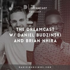 Always love having good friends featured on the Dreamcast, Brian is really something special. Check out his podcast here http://danielbudzinski.com/podcast/brian-nhira/