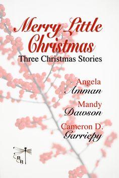 Merry Little Christmas: Three Christmas Stories