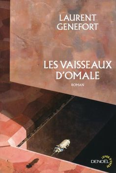 Les Vaisseaux d'Omale : L'aire hodgqine - Laurent Genefort 100 Books To Read, Fantasy Books To Read, Good Books, Book Review Blogs, Books 2016, Mystery Thriller, Memoirs, Reading Online, Childrens Books