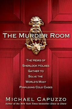 The Murder Room: The Heirs of Sherlock Holmes Gather to Solve the World's Most Perplexing Cold Cases~ Thrilling, true tales from the Vidocq Society, a team of the world's finest forensic investigators whose monthly gourmet lunches lead to justice in ice-cold murders.