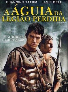 a aguia da legiao perdida | filme A águia da Legião Perdida já foi acessado por mais de 267 ...