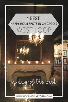 The 4 best happy hour spots in Chicago's West Loop sorted by day - because who needs happy hour when you can have happy week?! Perfect for your next weekend getaway or girls trip to Chicago!